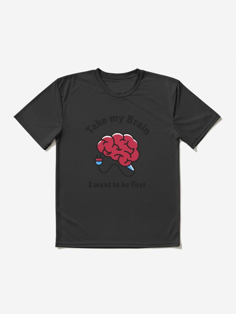 Alternate view of Take My Brain Active T-Shirt