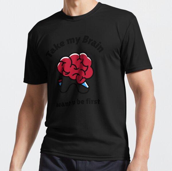 Take My Brain Active T-Shirt