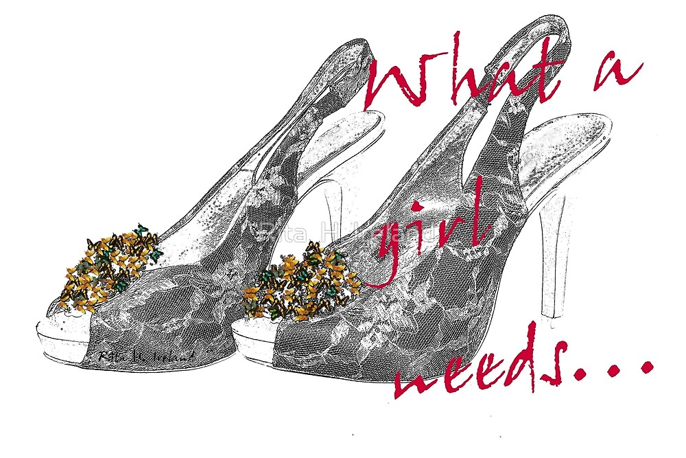 What a girl needs... by Rita  H. Ireland