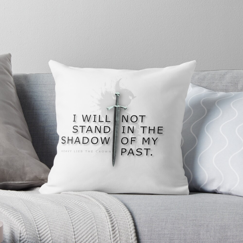 Heavy Lies the Crown - Shadow of my past Throw Pillow