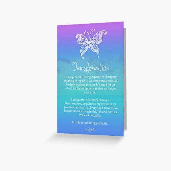 Affirmation - Transformation Greeting Card
