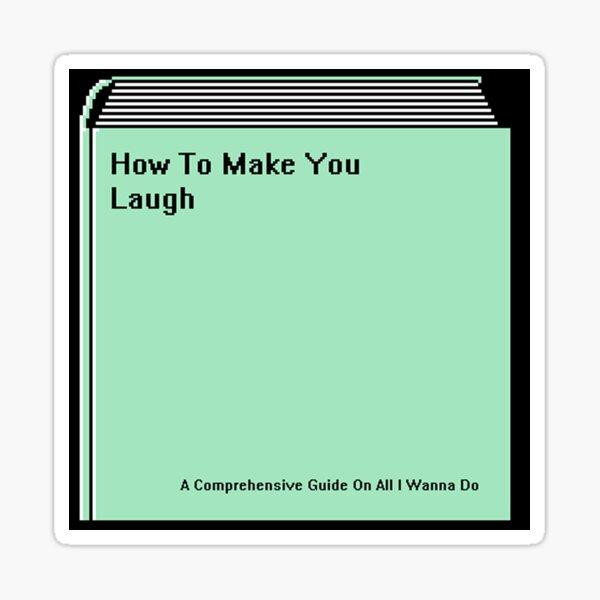 How To Make You Laugh Sticker