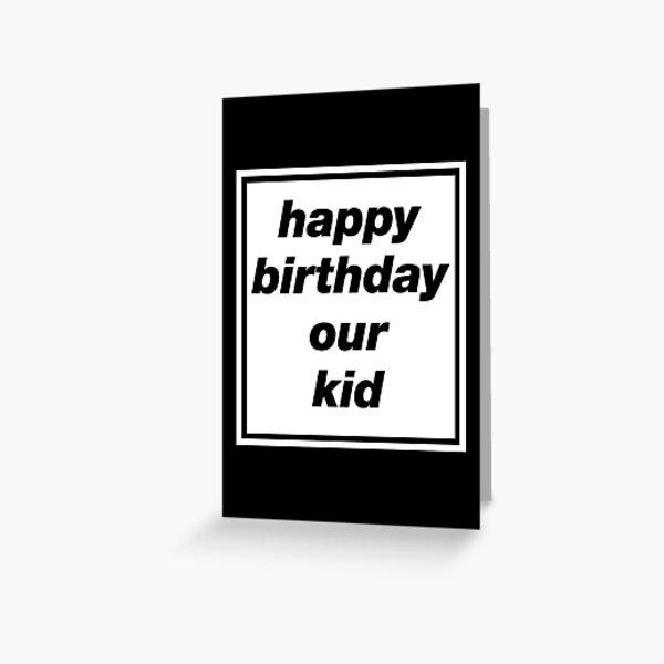 """""""Happy Birthday Our Kid"""" Oasis inspirierte Design Grußkarte"""