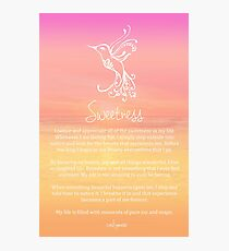 Affirmation ~ SWEETNESS Photographic Print