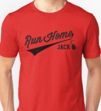 Run Home Jack! Unisex T-Shirt