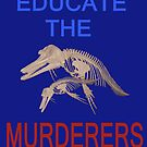 Educate the murderers  by Eric Kempson