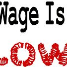Minimum Wage Is Too Damn Low by Tiana Longmire