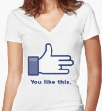 You Like This Women's Fitted V-Neck T-Shirt