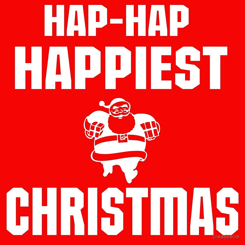 HAP HAP HAPPIEST CHRISTMAS by creativecm