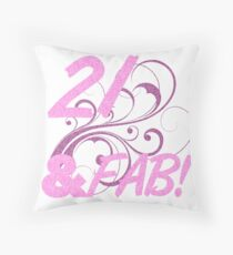 21 And Fabulous Birthday Throw Pillow