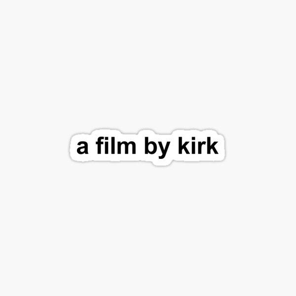 a film by kirk Sticker