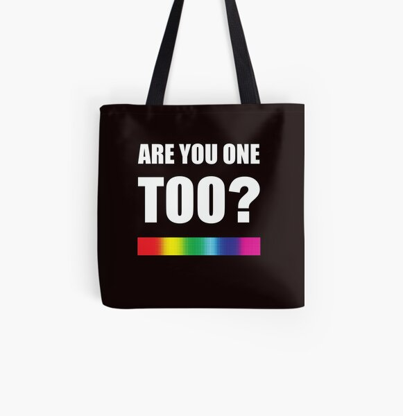 Are You One Too-white text All Over Print Tote Bag