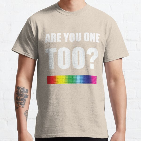 Are You One Too-white text Classic T-Shirt