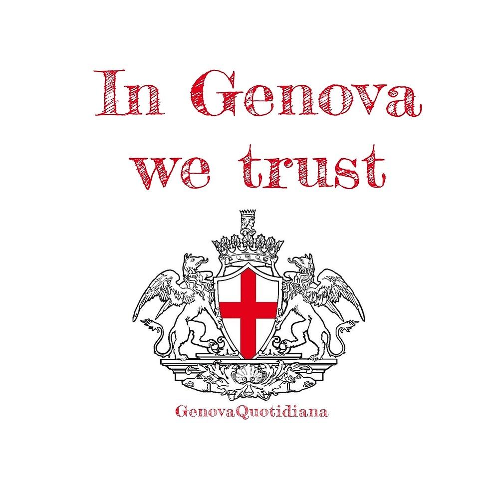 In Genova we trust by Genova Quotidiana