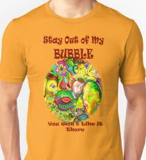 Stay Out of My Bubble T-Shirt