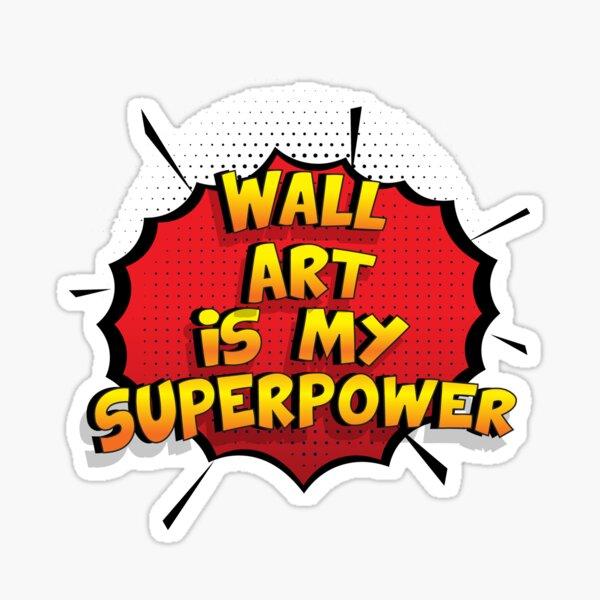Wall Art est mon cadeau super design Wall Art dr�le Sticker