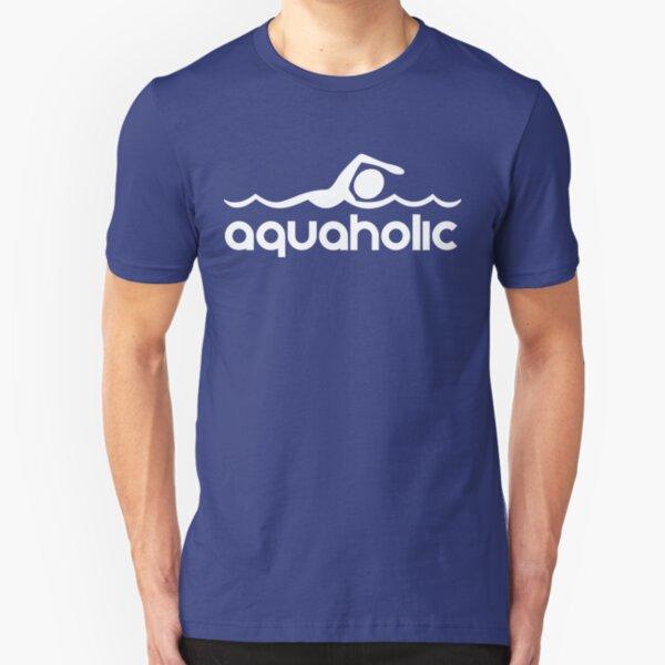 Aquaholic T-Shirt design for swimmers Slim Fit T-Shirt
