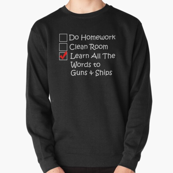 Learn All the Words to Guns and Ships Pullover Sweatshirt