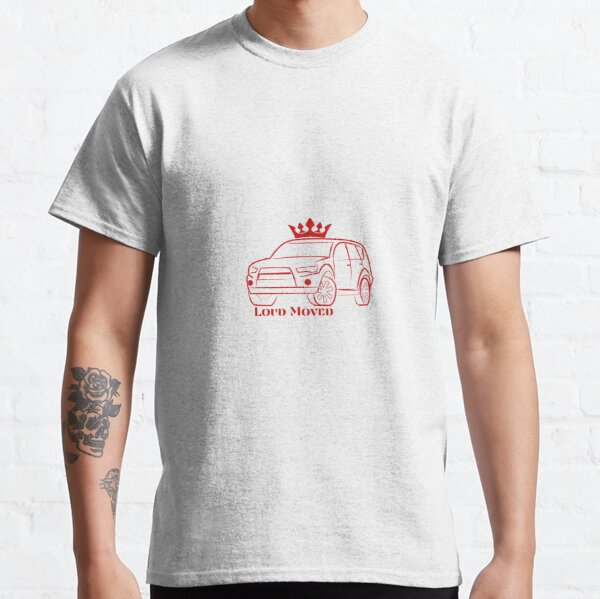 loud moved Classic T-Shirt