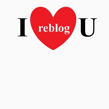 I reblog U by ieatmusic