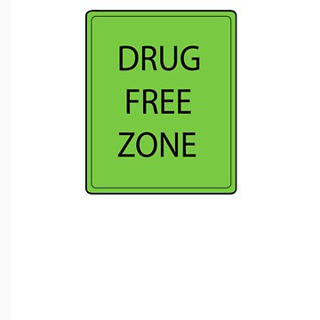 Drug free zone by Deanozoff