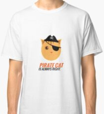 Pirate Cat is Always Right Classic T-Shirt