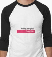 Nothing is original Men's Baseball ¾ T-Shirt