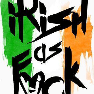 Irish As Fuck by KevinJamesHarte