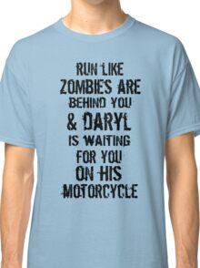 Run Like Daryl Is Waiting Classic T-Shirt