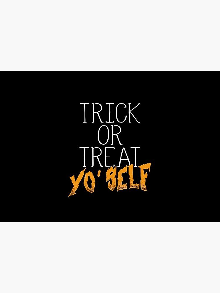 Trick Or Treat Yo Self | Halloween by Kittyworks