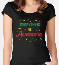 Everything Is Awesome Women's Fitted Scoop T-Shirt