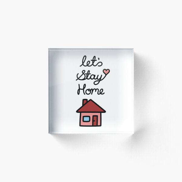 Let's Stay Home Acrylic Block