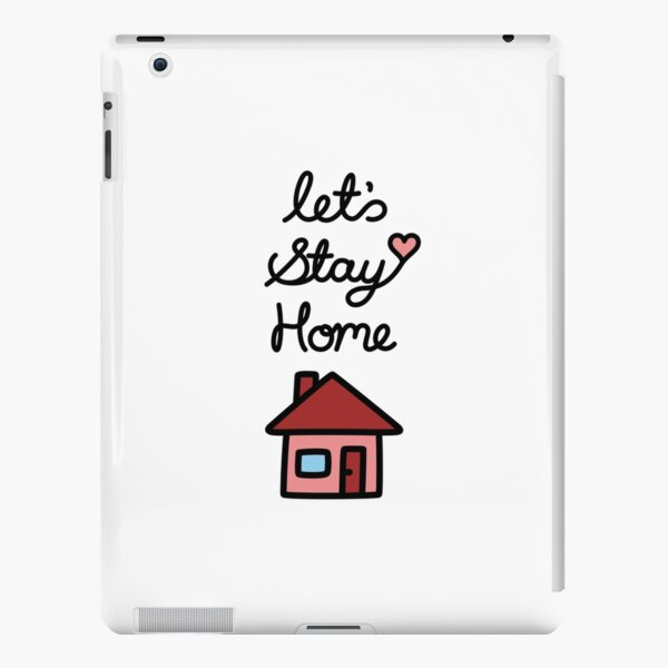 Let's Stay Home iPad Snap Case