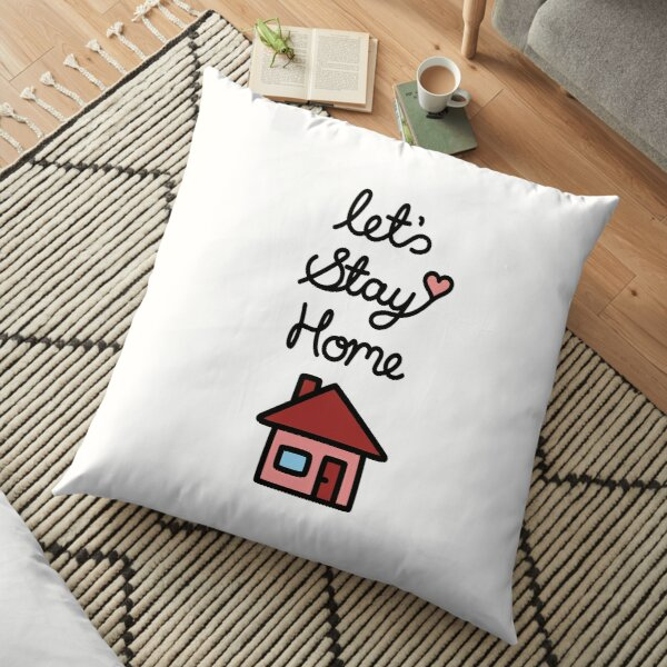 Let's Stay Home Floor Pillow