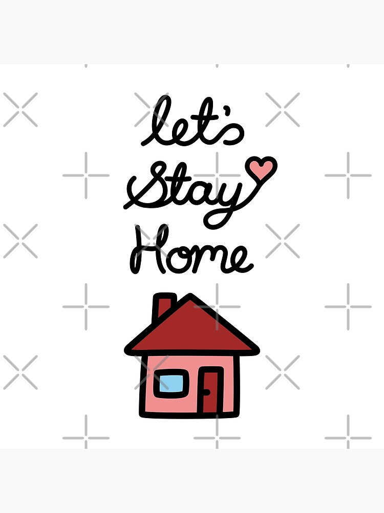 Let's Stay Home by RyanDraws