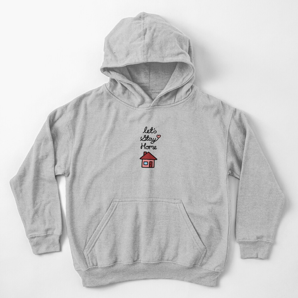 Let's Stay Home Kids Pullover Hoodie