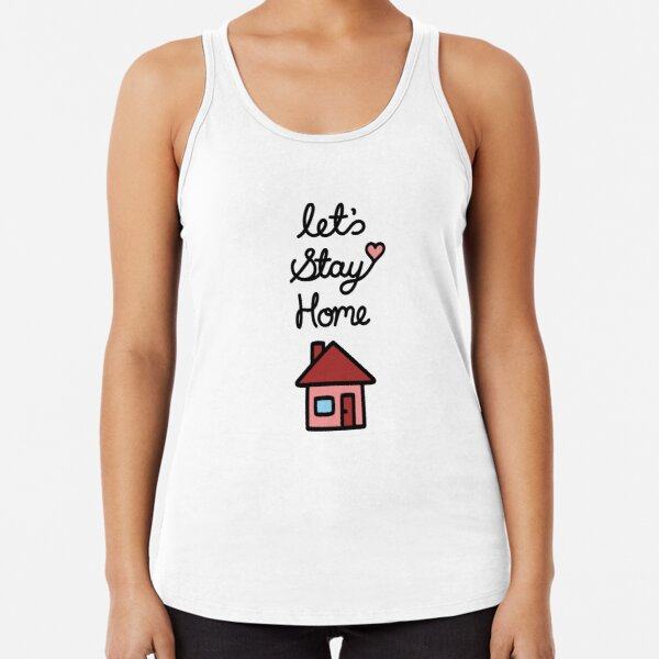 Let's Stay Home Racerback Tank Top