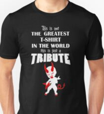 The Greatest T-Shirt In The World... TRIBUTE Unisex T-Shirt