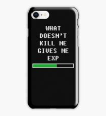What doesn't kill me, gives me exp (white) iPhone Case/Skin