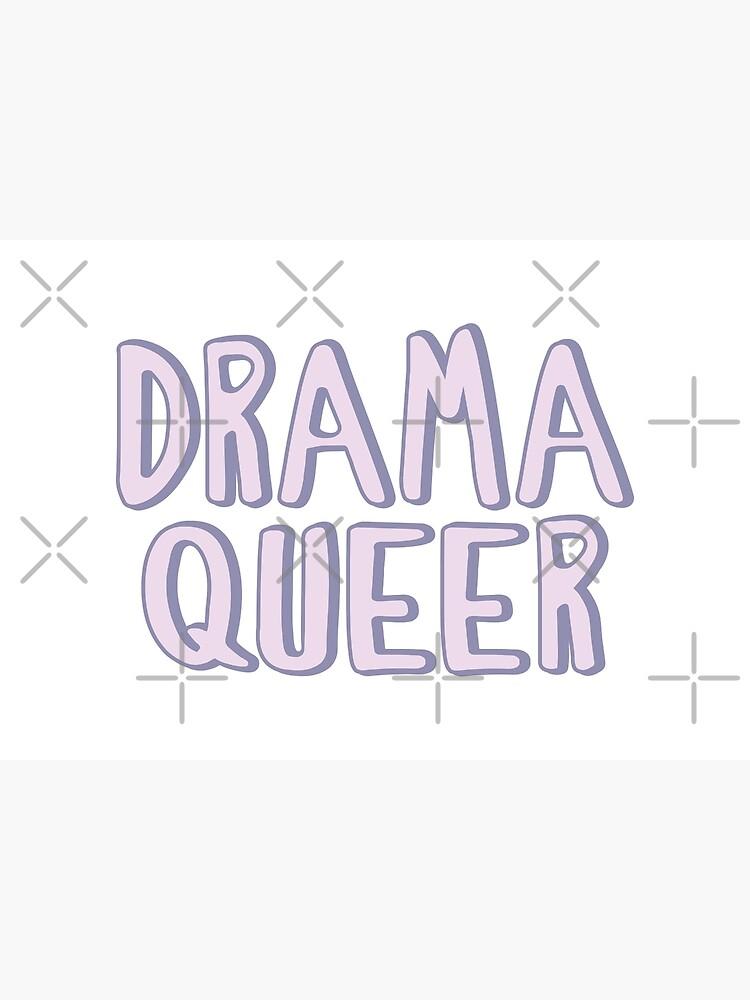 Queer Drama by BICHARRACA-shop
