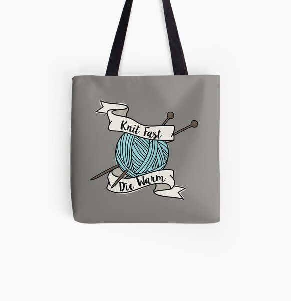 Knit Fast, Die Warm All Over Print Tote Bag