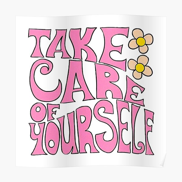 Take Care Of Yourself  Poster
