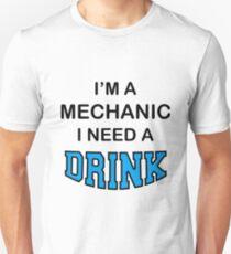 I'M A Mechanic I Need A Drink Unisex T-Shirt