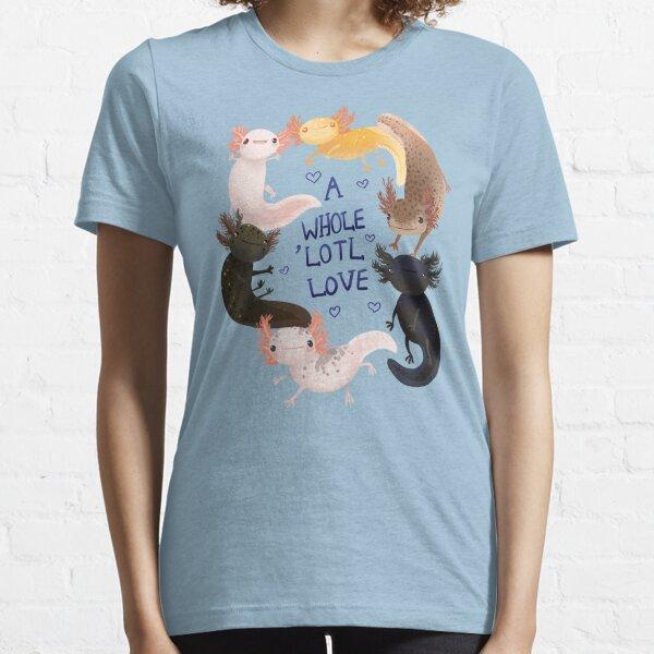 A Whole Lotl Love, Cute Axolotl Owners Gift Essential T-Shirt