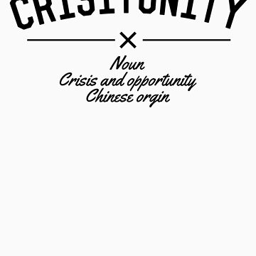 Crisitunity! - Crisis & Opportunity by newdamage