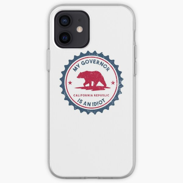 My Governor is an idiot California iPhone Soft Case