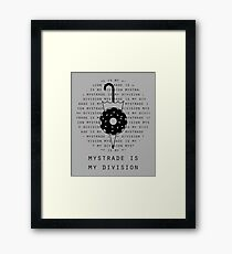 Mystrade is my division Framed Print