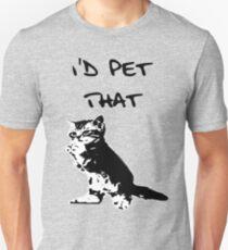 I'd Pet That Cat Tee Unisex T-Shirt