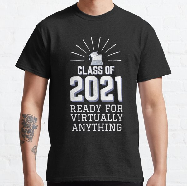 Graduating Class of 2021 Ready for Virtually Anything Classic T-Shirt