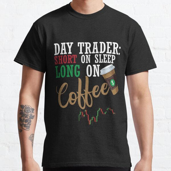Trade & coffee Funny Stock Market Trading Gift for traders Camiseta clásica